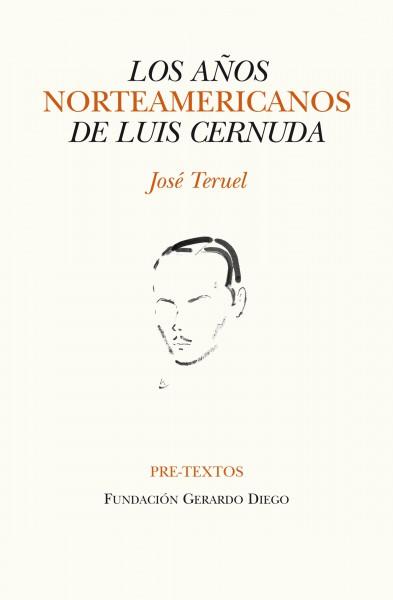 Los años norteamericanos de Luis Cernuda de José Teruel